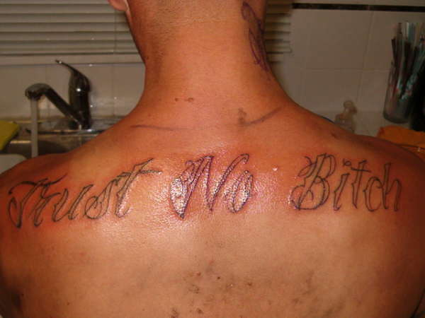 trust no bitch tattoo