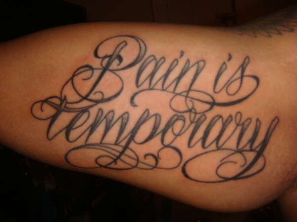 Pain is temporary tattoo
