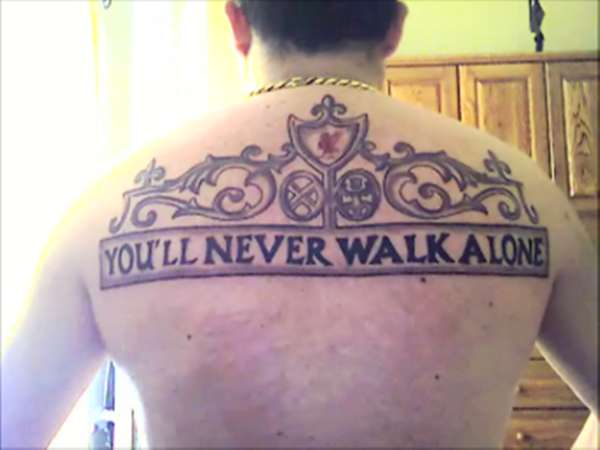 you 39 ll never walk alone tattoo. Black Bedroom Furniture Sets. Home Design Ideas