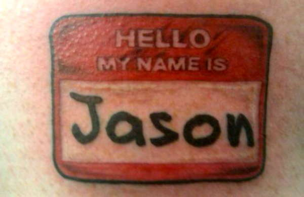 My Name Is Name: Hello My Name Is Jason Tattoo