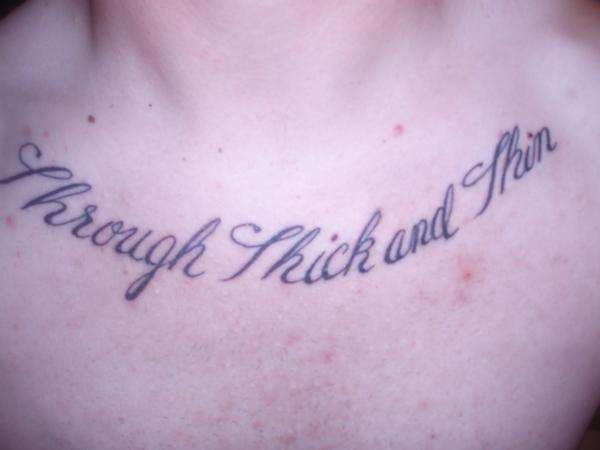 THROUGH THICK AND THIN tattoo