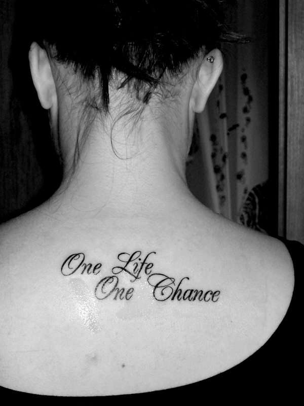 One Life One Chance tattoo