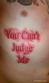 you cant judge me tattoo
